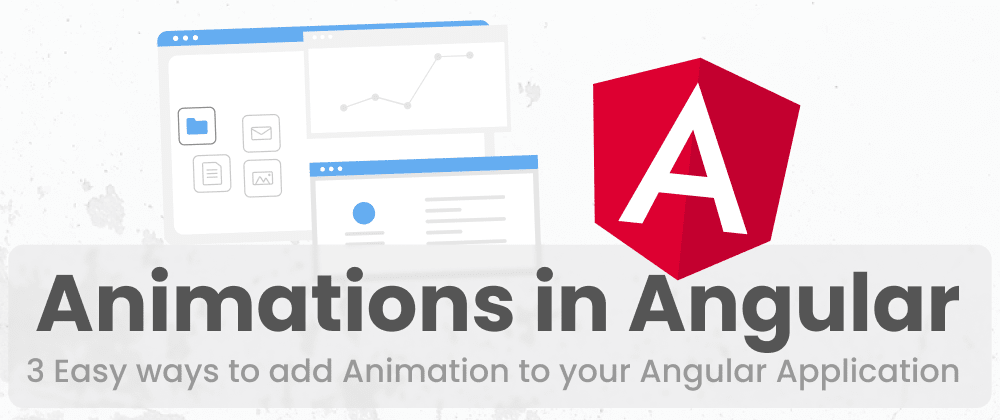 Cover image for 3 Easy Ways to Add Animation to your Angular Applications