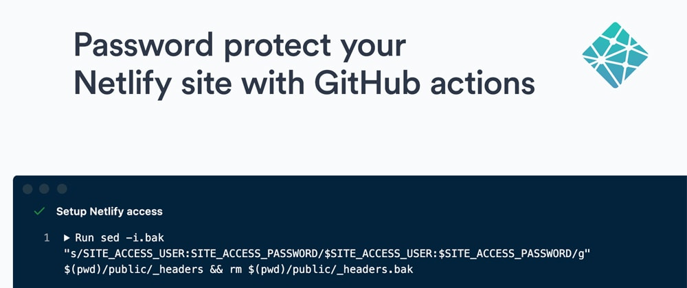 Cover image for Protect access to a Netlify site through GitHub Actions