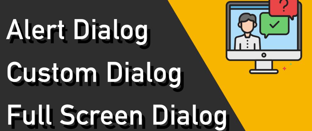 Cover image for Flutter Alert Dialog to Custom Dialog