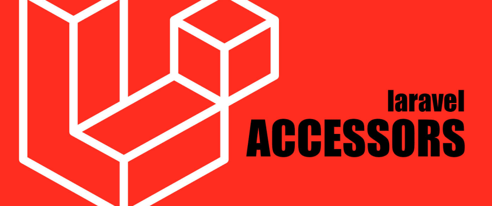 Cover image for Accessors in Laravel - quick view with example