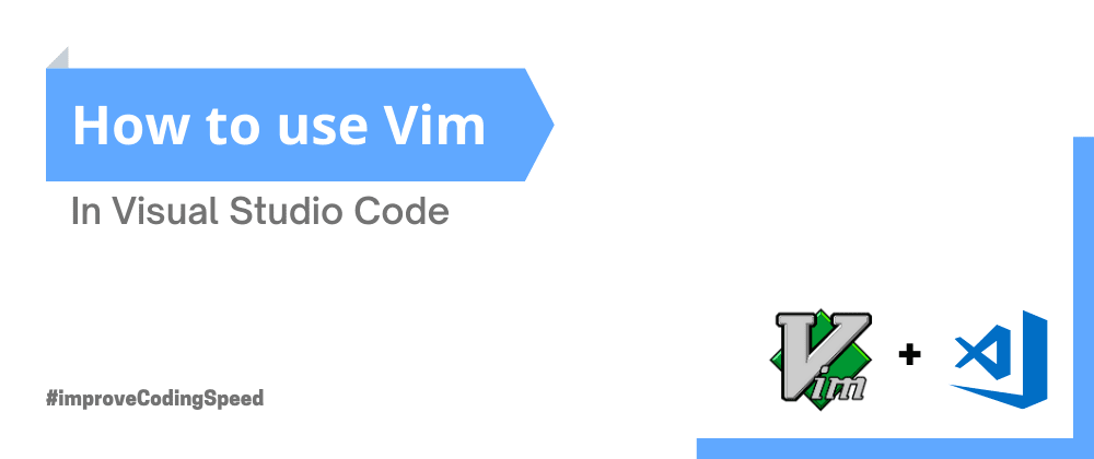 Cover image for How to add Vim to Visual Studio Code to speed up your coding!