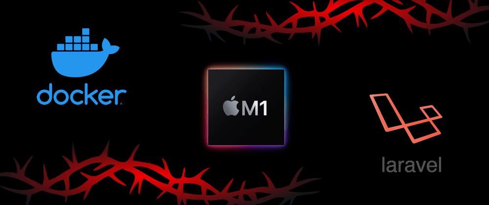 Cover image for รัน Laravel 8 ด้วย Sail บน Mac M1