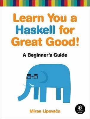 The cover of the book Learn You a Haskell for Great Good with a cute elephant