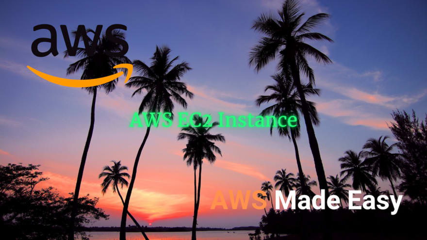 AWS Made Easy   AWS EC2   Launching Instance