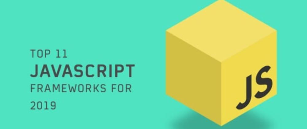 Cover image for Top JavaScript Frameworks For 2019