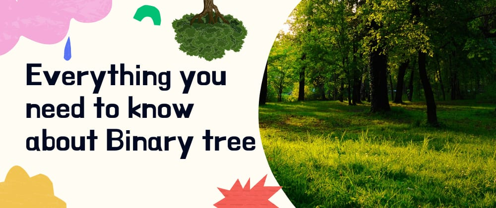 Cover image for Binary tree: Everything you need to know