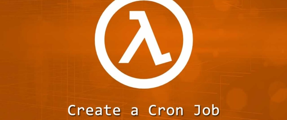 Cover image for Create Cron Jobs On AWS Lambda With Cloudwatch Event