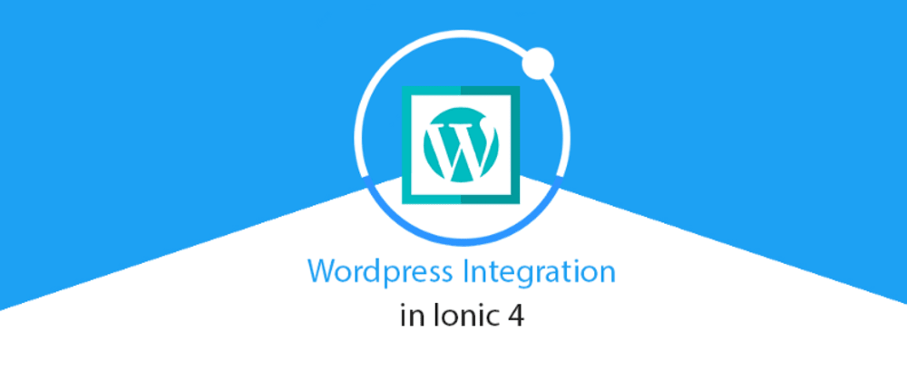 Cover image for Ionic and Wordpress Integration using Wordpress REST API
