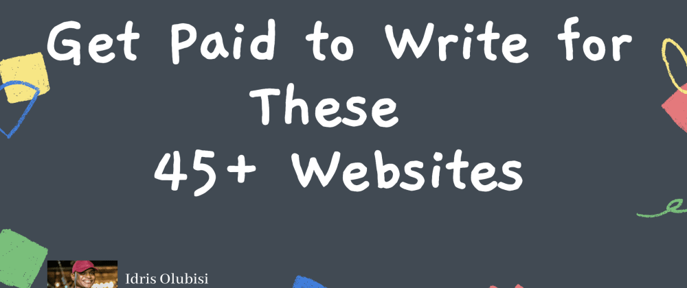 Cover image for Get Paid to Write for These 45+ Websites