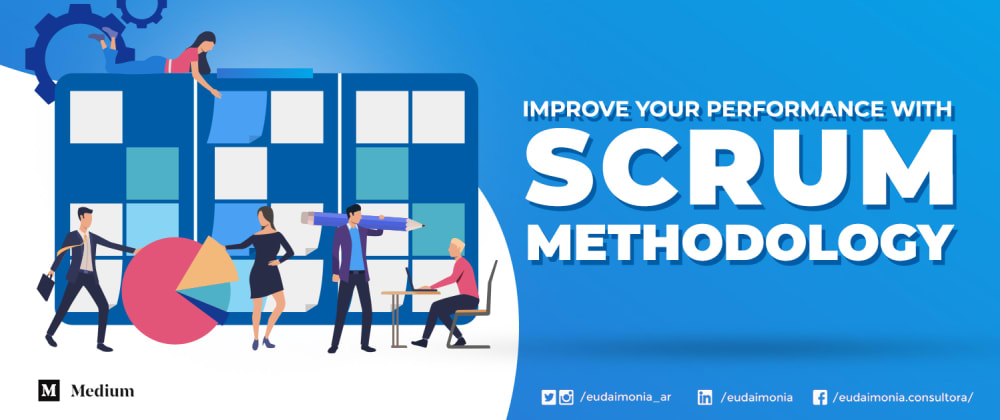 Cover image for Improve your performance with Scrum Methodology