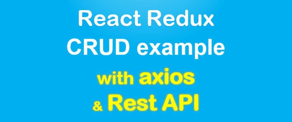 Cover image for React Redux example with API calls: Build a CRUD app