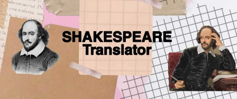 Cover image for Build your own Shakespeare Translation Web App with JavaScript Fetch API