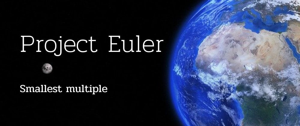 Cover image for Smallest multiple - Project Euler Solution