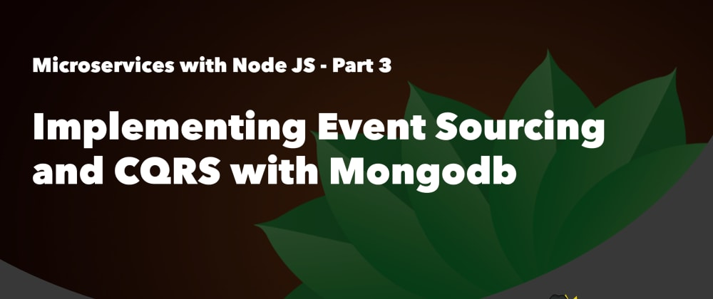Cover image for Implementing Event Sourcing and CQRS pattern with MongoDB