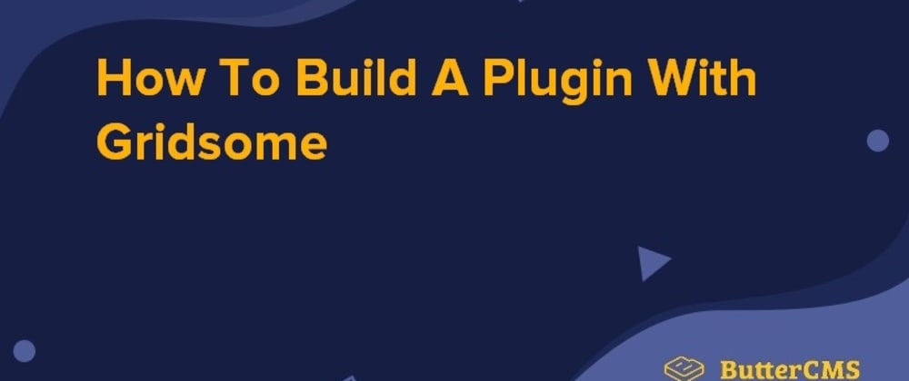 Cover image for How To Build A Plugin With Gridsome