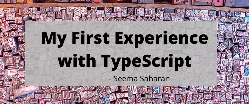 Cover image for My First Experience with TypeScript