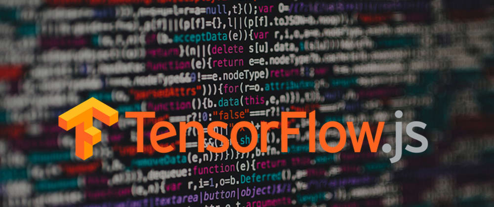 Cover image for First steps with TensorFlow.js