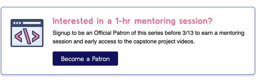 Become a patron and earn a 1 hour mentoring sessions
