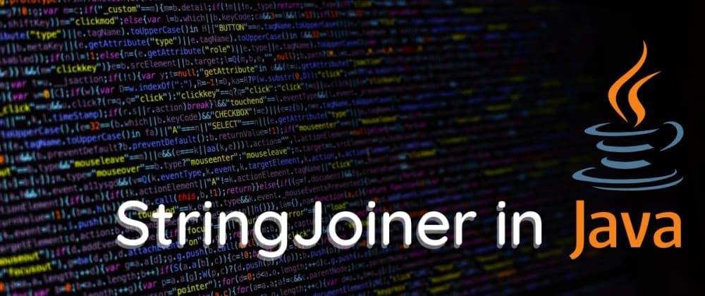 Cover image for Using StringJoiner in Java