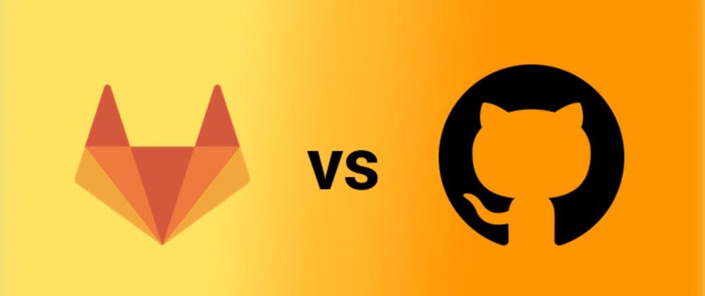 Cover image for Github vs Gitlab