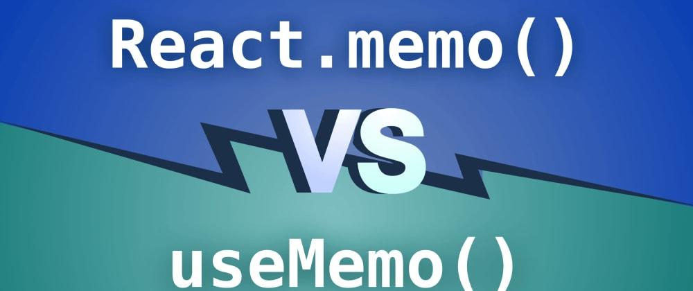 Cover image for Improving React application performance: React.memo vs useMemo
