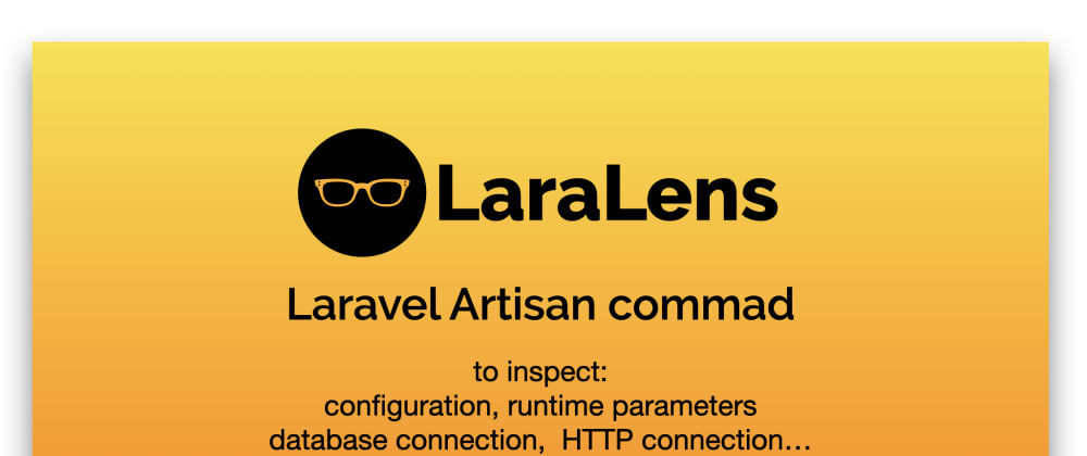 Cover image for LaraLens a Laravel command for inspecting configuration