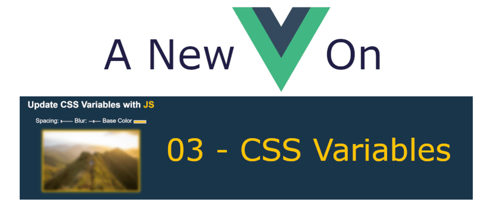 Cover image for A New Vue On JavaScript30 - 03 CSS Variables