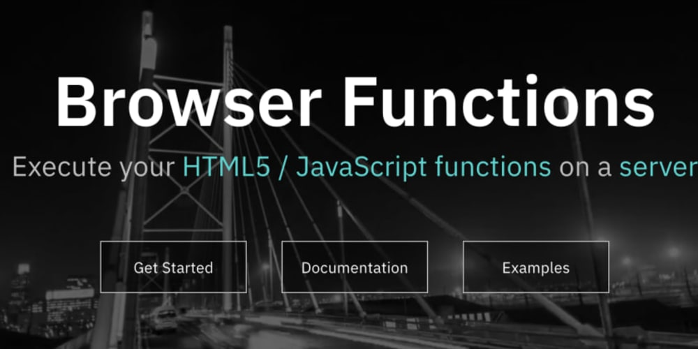 Browser Functions: A new serverless platform using Web Browser execution engines