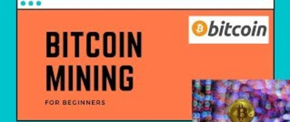 Cover image for How to do Bitcoin Mining