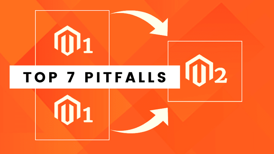 magento 2 migration pitfalls and difficulties
