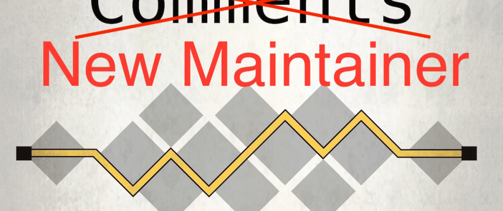 Cover image for RFNM - Request For New Maintainer