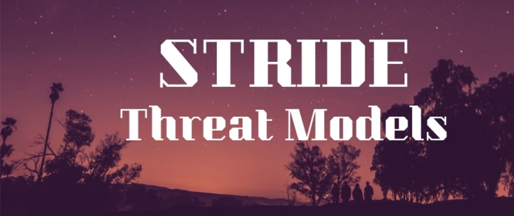 Cover image for Demystifying STRIDE Threat Models