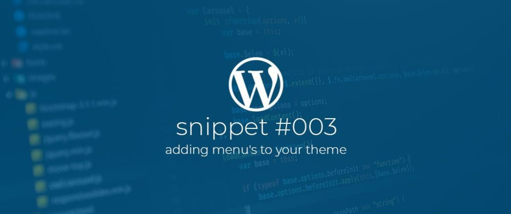 Cover image for WP Snippet #003 Adding menu's to your theme.