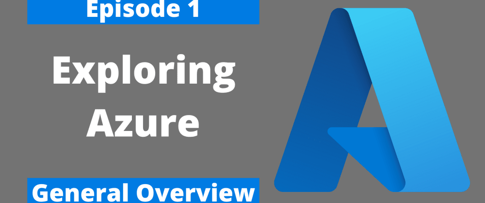 Cover image for Exploring Azure - Part 1