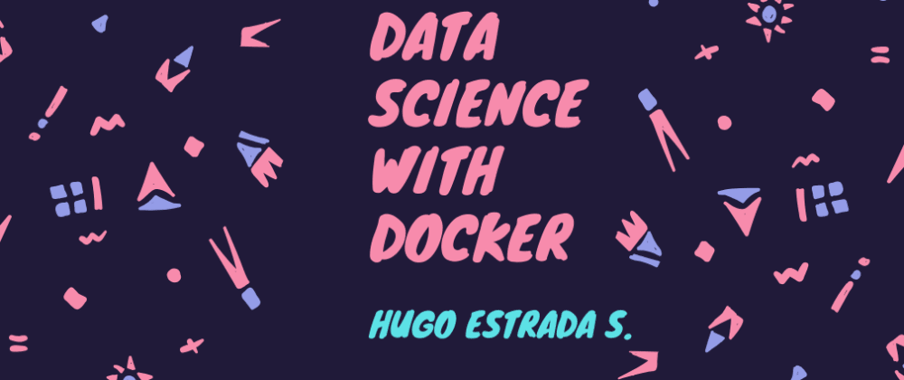 Cover image for Data Science With Docker pt. III: Create, Train and Persist your First Data Model.