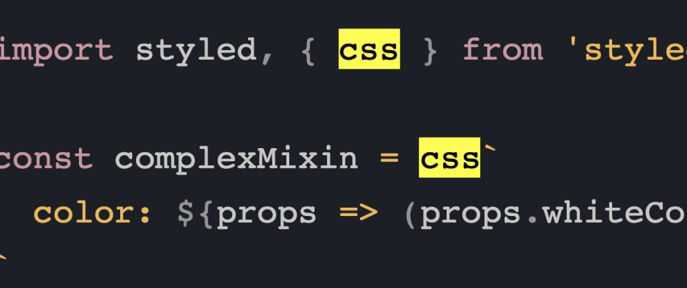 Cover image for Thank Me Later: Use Styled Components's css helper everywhere