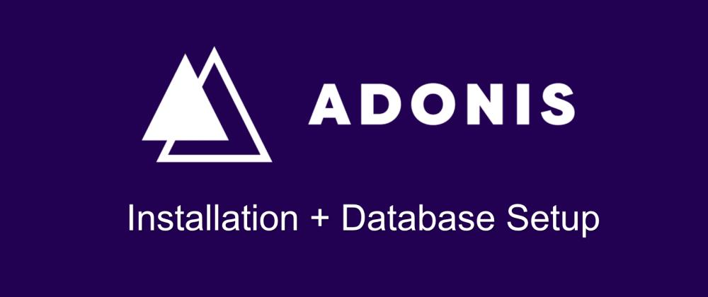 Cover image for AdonisJs - Installation and Database Setup