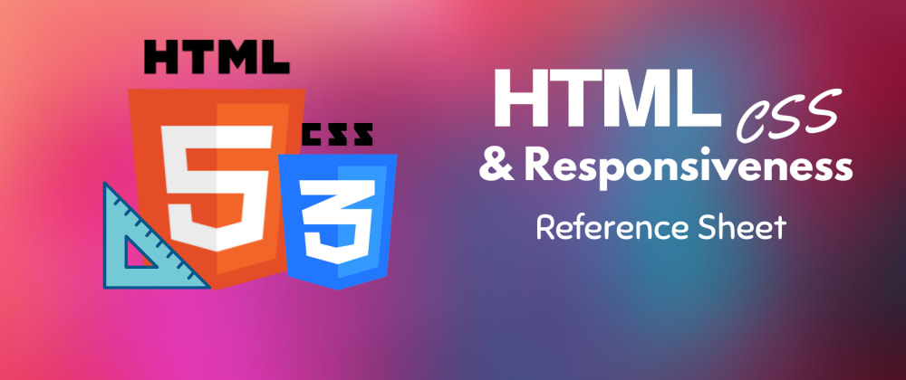 Cover image for HTML, CSS & Responsiveness Reference Sheet