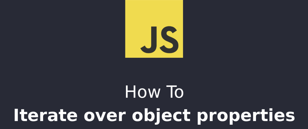 Cover image for Iterating over object properties in JavaScript