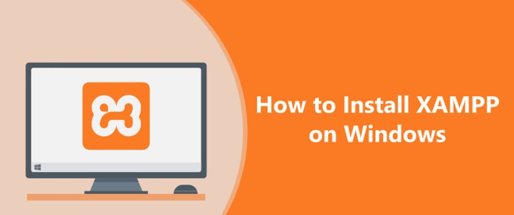 Cover image for How To Download And Install XAMPP on Windows