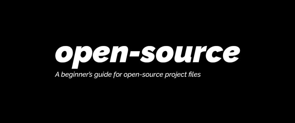 Cover image for Files every open-source project must have