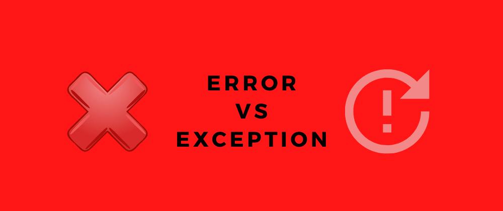 Cover image for Error vs Exception