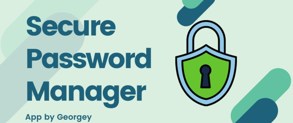 Cover image for Secure Password Manager:  MERN stack app- Using Cryptr Encryption Package