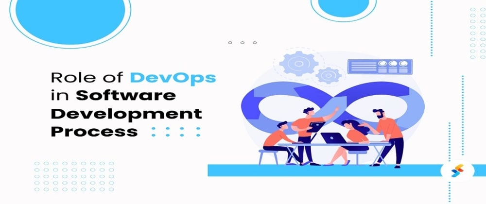 Cover image for Role of DevOps in Software Development Process