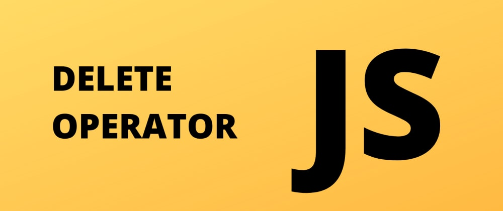 Cover image for How the delete operator can be your super saver