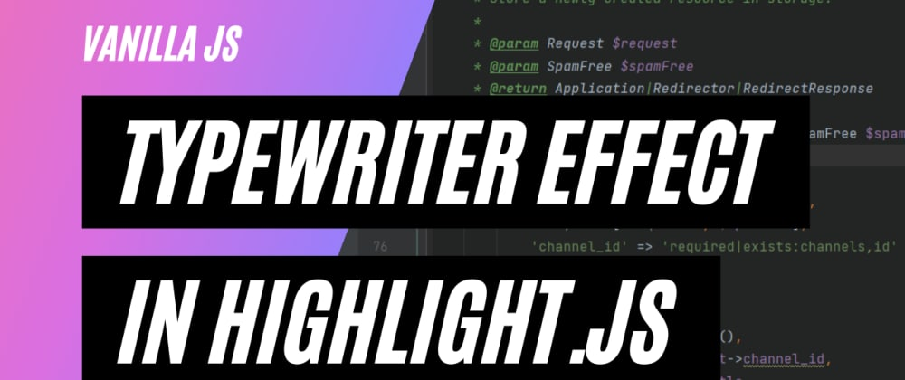 Cover image for Typewriter animation using Vanilla JS and Highlight.js