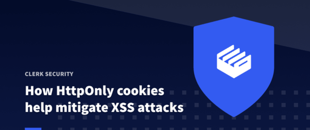 Cover image for How HttpOnly cookies help mitigate XSS attacks 🍪