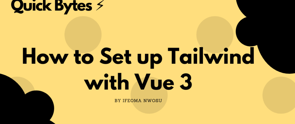 Cover image for How to Set up Tailwind with Vue 3