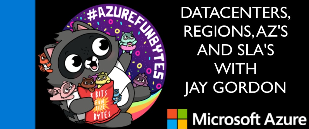 Cover image for AzureFunBytes Episode 9 - Azure Regions, AZ's and SLAs with @chloecondon Reminder - Thursday 8/6/2020 2PM EDT