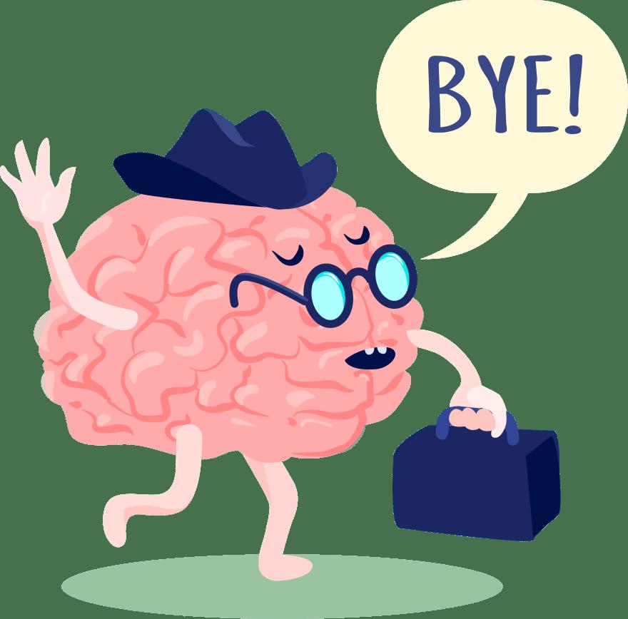 Godd bye brain